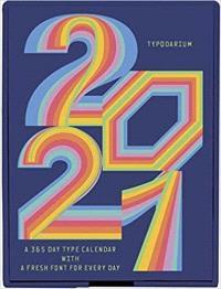 TYPODARIUM 2021 A 365 DAY TYPE CALENDAR /ANGLAIS/ALLEMAND