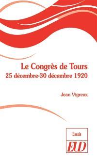 Le congrès de Tours : 25 décembre-30 décembre 1920