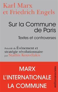 Sur la Commune de Paris : textes et controverses. Précédé de Evénement et stratégie révolutionnaire