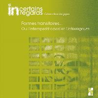 Incertains regards : cahiers dramaturgiques. n° 10, Formes transitoires... ou L'intempestif Covid et l'interregnum