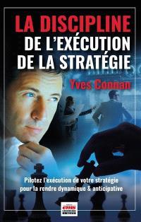 La discipline de l'exécution de la stratégie : pilotez l'exécution de votre stratégie pour la rendre dynamique & anticipative