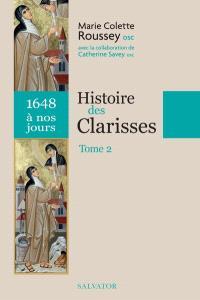 Histoire des Clarisses : 1211 à nos jours. Volume 2, 1648 à nos jours