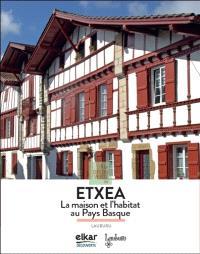 A la découverte de Etxea : la maison et l'habitat au Pays basque