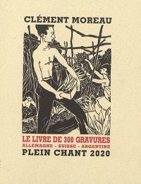 Le livre de 300 gravures : Allemagne, Suisse, Argentine : 1925-1983