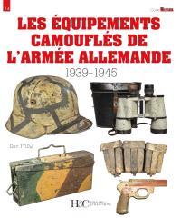 Les équipements camouflés de l'armée allemande : 1939-1945