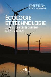 Ecologie et technologie : au prisme de l'enseignement social chrétien