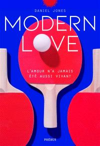 Modern love : récits