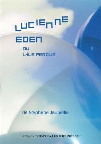 Lucienne Eden ou L'île perdue