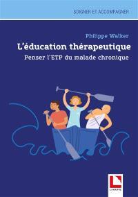 L'éducation thérapeutique : penser l'ETP du malade chronique : à la découverte du monde du malade chronique, la patient diabétique