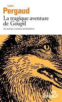 La tragique aventure de Goupil : et autres contes animaliers