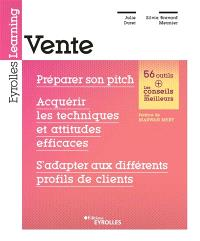 Vente : préparer son pitch, acquérir les techniques et attitudes efficaces, s'adapter aux différents profils de clients