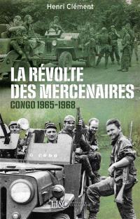 La révolte des mercenaires : Tshombe contre Mobutu, 1965-1968