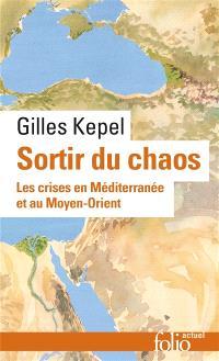Sortir du chaos : les crises en Méditerranée et au Moyen-Orient