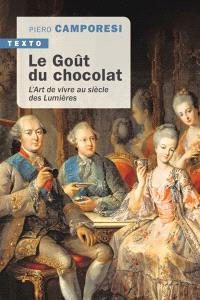 Le goût du chocolat : l'art de vivre au siècle des lumières