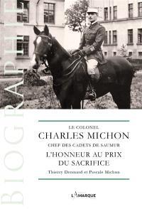 Le colonel Charles Michon, chef des cadets de Saumur : l'honneur au prix du sacrifice