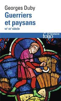 Guerriers et paysans : VIIe-XIIe siècle : premier essor de l'économie européenne