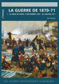 La guerre de 1870-71. Volume 2, Le siège de Paris, 4 septembre 1870-29 janvier 1871