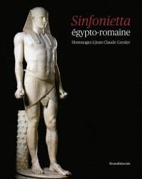 Sinfonietta égypto-romaine : hommages à Jean-Claude Grenier