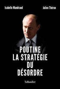 Poutine, la stratégie du désordre