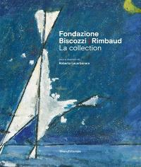 Fondazione Biscozzi-Rimbaud : la collection