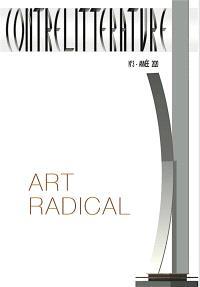 Contrelittérature : nouvelle série. n° 3, Art radical