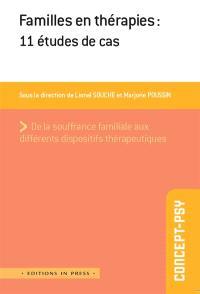 Familles en thérapies : 11 études de cas : de la souffrance familiale aux différents dispositifs thérapeutiques