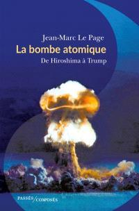 La bombe atomique : de Hiroshima à Trump