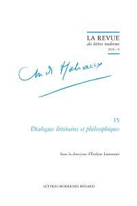 André Malraux. Volume 15, Dialogues littéraires et philosophiques