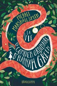 La vie ô combien ordinaire d'Hannah Green