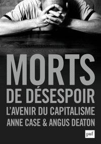 Morts de désespoir : l'avenir du capitalisme