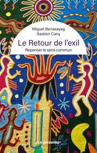 Le retour de l'exil : repenser le sens commun