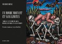 Un monde mouvant et sans limites : tableau de l'amour macabre, premiers poèmes et autres écrits