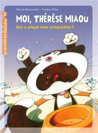 Moi, Thérèse Miaou. Volume 8, Qui a piqué mes croquettes ?