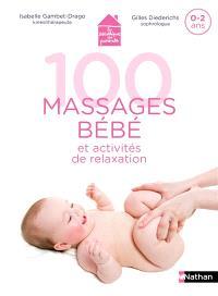 100 massages bébé et activités de relaxation : 0-2 ans