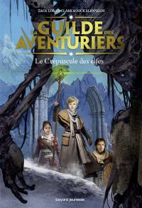La guilde des aventuriers. Volume 2, Le crépuscule des elfes