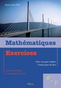 Mathématiques : exercices pour ceux qui veulent s'initier pour de bon : 6e à 3e