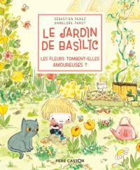 Le jardin de Basilic. Volume 2, Les fleurs tombent-elles amoureuses ?
