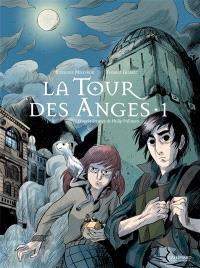La tour des anges : à la croisée des mondes. Volume 1