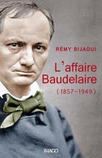L'affaire Baudelaire (1857-1949)