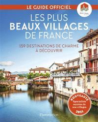 Les plus beaux villages de France : 159 destinations de charme à découvrir : guide officiel de l'association Les plus beaux villages de France