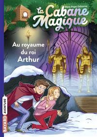 La cabane magique. Volume 24, Au royaume du roi Arthur