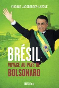 Brésil : voyage au pays de Bolsonaro