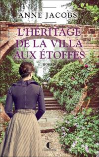 L'héritage de la villa aux étoffes : tome 3