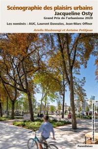 Scénographie des plaisirs urbains : Jacqueline Osty, Grand prix de l'urbanisme 2020 : les nominés, AUC, Laurent Davezies, Jean-Marc Offner
