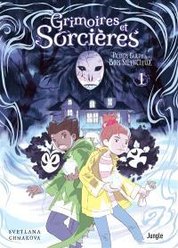 Grimoires et sorcières. Volume 1, Prends garde aux bois silencieux