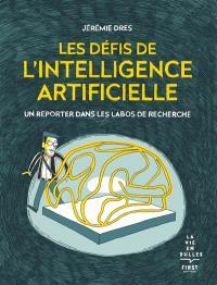 Les défis de l'intelligence artificielle : un reporter dans les labos de recherche