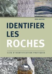 Identifier les roches : clés d'identification pratiques