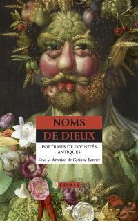 Noms de dieux : portraits de divinités antiques