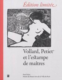 Edition limitée : Vollard, Petiet et l'estampe de maîtres