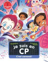Je suis en CP, C'est carnaval ! : niveau 2